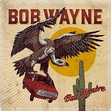 Bob Wayne-Bad HOMBRE CD NUOVO