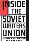 Inside the Soviet Writers' Union by John Garrard, Carol Garrard (Hardback, 1990)