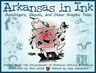 Arkansas in Ink: Gunslingers, Ghosts, and Other Graphic Tales by Butler Centre for Arkansas Studies (Paperback, 2014)