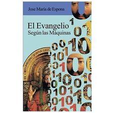 El Evangelio Segun Las Maquinas by Jose De Espona (2013, Paperback)