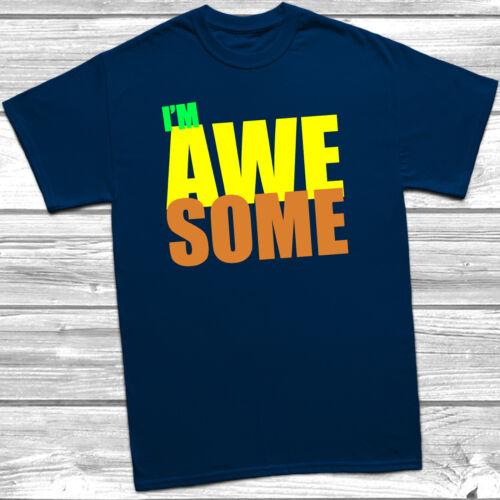 I/'m Awesome T-Shirt Gift Present Birthday Bday Funny Slogan