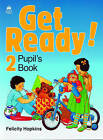 Get Ready!: 2: Pupil's Book by Felicity Hopkins (Paperback, 1989)