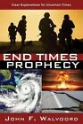 End Times Prophecy: Ancient Wisdom for Uncertain Times by John F Walvoord (Paperback / softback, 2016)