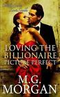 Loving the Billionaire Picture Perfect by M G Morgan (Paperback / softback, 2014)