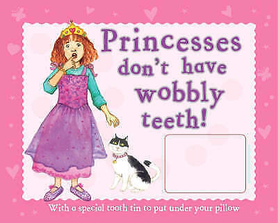 """""""AS NEW"""" Princesses Don't Have Wobbly Teeth, , Book"""