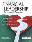 Financial Leadership for Nonprofit Executives: Guiding Your Organization to Long-Term Success by Jeanne Bell, Elizabeth Schaffer (Paperback / softback, 2005)