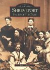 Shreveport: Faces of the Past by Eric J Brock (Paperback / softback, 2002)