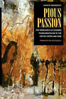 Pious Passion: The Emergence of Modern Fundamentalism in the United States and Iran by Martin Riesebrodt (Paperback, 1998)