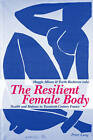 The Resilient Female Body: Health and Malaise in Twentieth-century France by Verlag Peter Lang (Paperback, 2007)