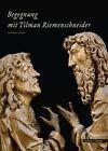 Begegung mit Tilman Riemenschneider von Paul-Werner Scheele (2012, Gebundene Ausgabe)