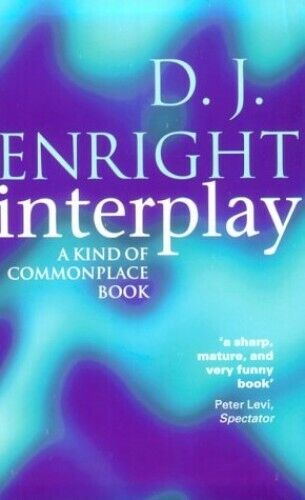 Interplay: A Kind of Commonplace Book by Enright, D. J. Paperback Book The Fast