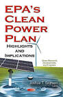 EPAs Clean Power Plan: Highlights & Implications by Nova Science Publishers Inc (Paperback, 2016)