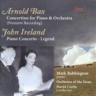 Bax: Concertino; Ireland: Piano Concerto; Legend (CD, Oct-2009, Somm)
