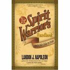 The Spirit Warrior's Handbook a Practical Guide to Finding True Freedom Paperback – 15 Mar 2005
