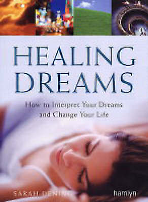 """1 of 1 - """"VERY GOOD"""" Healing Dreams: How to Interpret Your Dreams and Change Your Life (H"""