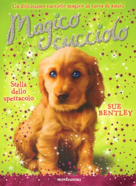 Stella dello Spettacolo. Magico Cucciolo 4 - Mondadori - 9788804603733