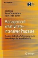 Management kreativitätsintensiver Prozesse: Theorien, Methoden, Software und der