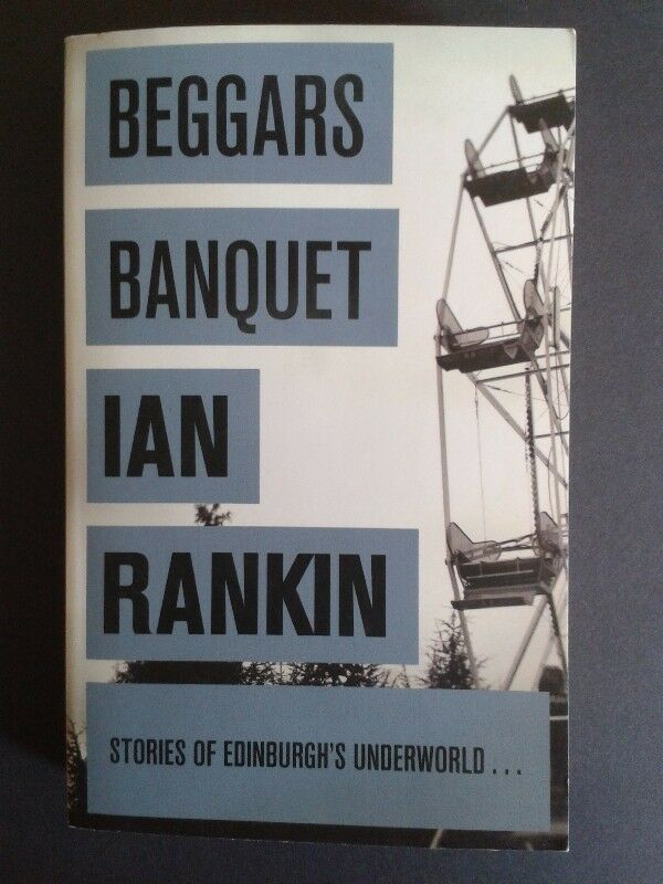 NEW BOOK - Beggars Banquet - Ian Rankin.