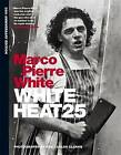 White Heat 25: 25th anniversary edition by Marco Pierre White (Hardback, 2015)