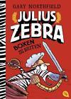 Julius Zebra - Boxen mit den Briten von Gary Northfield (2016, Gebundene Ausgabe)