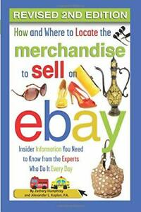 How and Where to Locate the Merchandise to Sell on EBay ... by Kaplan, Alexander
