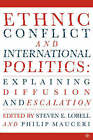 Ethnic Conflict and International Politics: Explaining Diffusion and Escalation by Philip Mauceri, Steven Lobell (Paperback, 2004)