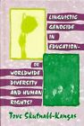 Linguistic Genocide in Education - or Worldwide Diversity and Human Rights? by Tove Skutnabb-Kangas (Hardback, 2000)