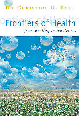 1 of 1 - Frontiers Of Health: How to Heal the Whole Person: From Healing to Wholeness, Ch