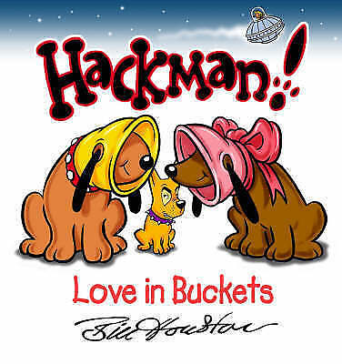 Hackman: Love in Buckets, Houston, Bill, Very Good Book