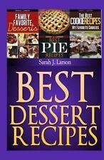 Best Dessert Recipes : Family Favorite Recipes by Sarah Larson (2013, Paperback)