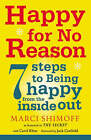 Happy for No Reason: 7 Steps to Being Happy from the Inside Out by Marci Shimoff (Paperback, 2008)