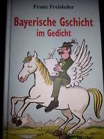 Franz Freisleder Bayerische Gschicht im Gedicht Gebundene Ausgabe
