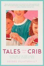 Tales from the Crib : Recollections of a Regular Mom Trying to Find the Fun...