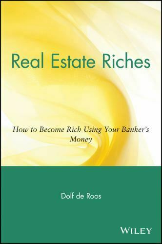 Real Estate Riches How To Become Rich Using Your Banker s Money , De Roos, Dolf - $4.20