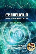 Espiritualidad 101 : Para Los Colgaos en la Escuela de la Vida (el Repaso...