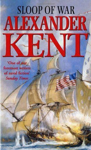 Sloop of War By  Alexander Kent. 9780099088202