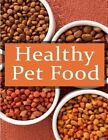 Healthy Pet Foods: The Ultimate Recipe Guide by Terri Smitheen (Paperback / softback, 2013)