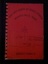 Our Lady Queen of Peace Church Queen's Cooks III Cookbook, Wichita Falls TX
