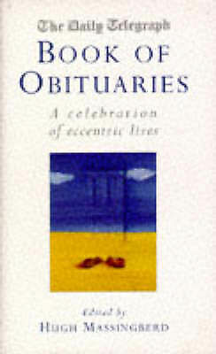 The Daily Telegraph  Book Of Obituaries: A Celebration of Eccentric Lives by , A