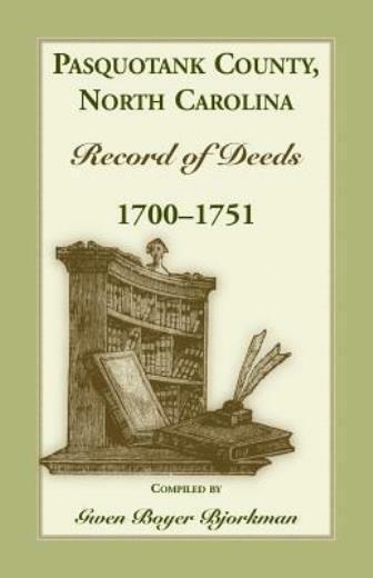 Pasquotank County, North Carolina Record Of Deed, 1700-1751