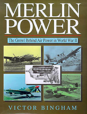 Merlin Power: The Growl Behind Air Power in World War II-ExLibrary