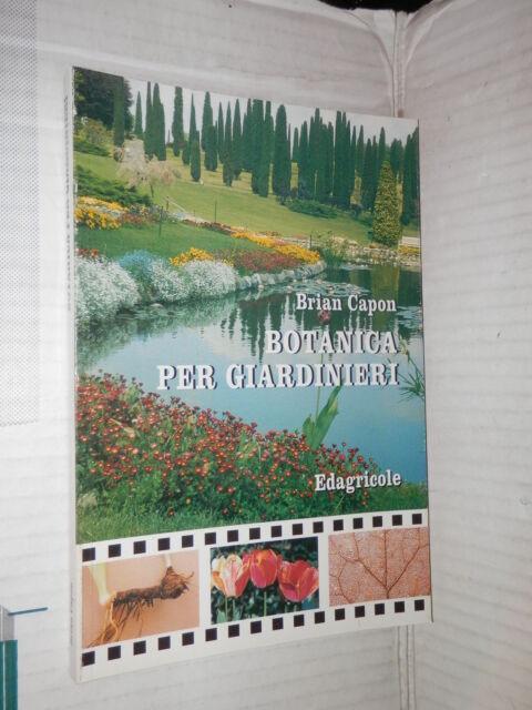 BOTANICA PER GIARDINIERI Brian Capon Edagricole 1990 manuale agricoltura corso