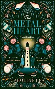 Metal Heart by Caroline Lea