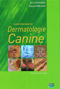 Eric Guaguère, Pascal Prélaud - Guide pratique de dermatologie canine 2006