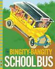 The Bingity-Bangity School Bus by Ruth Wood, Fleur Conkling (Hardback, 2015)