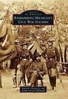 Remembering Michigan's Civil War Soldiers by David D Finney Jr, Judith Stermer McIntosh (Paperback / softback, 2015)