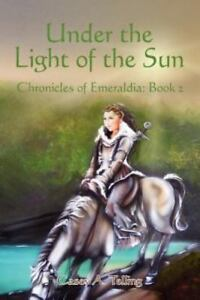 Into the Blood of the Sun (The Chronicles of Emeraldia Book 1)