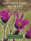 Britain's Rare Flowers by Peter Marren (Hardback, 1999)