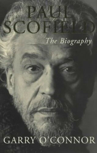 1 of 1 - Acceptable, Paul Scofield: The Biography, O'Connor, Garry, Book