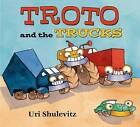 Troto and the Trucks by Uri Shulevitz (Hardback, 2015)